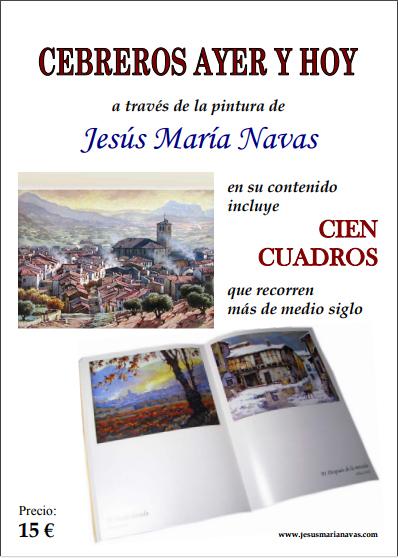 Cebreros ayer y hoy a través de la pintura de Jesús María Navas. 100 pinturas recorren más de medio siglo de la historia de Cebreros.